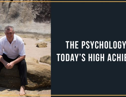 The Psychology of Today's High Achievers